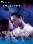 Return of the Wolf (Mills & Boon Silhouette) ebook by Karen Whiddon