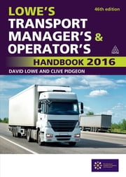Lowe's Transport Manager's and Operator's Handbook 2016 ebook by David Lowe,Clive Pidgeon