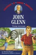 John Glenn ebook by Michael Burgan, Robert Brown