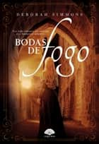 Bodas de Fogo ebook by Deborah Simmons