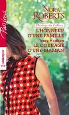 L'honneur d'une famille - Le courage d'une maman ebook by Nora Roberts, Tracy Madison