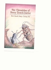 The Chronicles of Henry Roach-Dairier: New South Dairy Colony 50 ebook by Frontiera, Deborah, K.