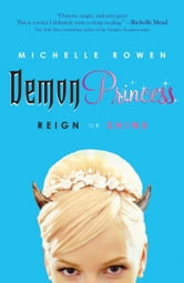Demon Princess: Reign or Shine ebook by Michelle Rowen