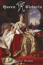 Queen Victoria ebook by E Gordon Brown