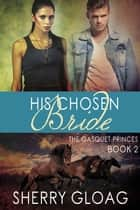 His Chosen Bride ebook by Sherry Gloag