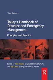 Tolley's Handbook of Disaster and Emergency Management ebook by Tony Moore,Raj Lakha