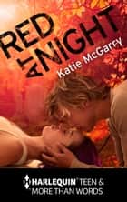 Red at Night ebook by Katie McGarry