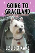 Going to Graceland - Life's Second Chances, #1 ebook by Leslie O'Kane
