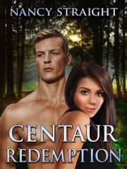 Centaur Redemption (Touched Series Book 4) ebook by Nancy Straight