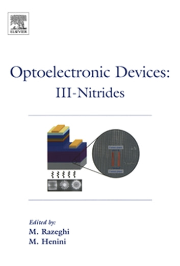 Optoelectronic Devices: III Nitrides ebook by Mohamed Henini,M Razeghi
