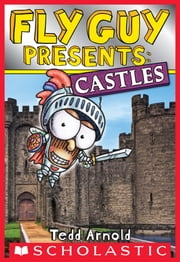 Fly Guy Presents: Castles (Scholastic Reader, Level 2) ebook by Tedd Arnold,Tedd Arnold