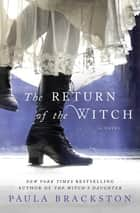 The Return of the Witch - A Novel ebook by Paula Brackston