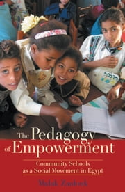 Pedagogy of Empowerment: Community Schools as a Social Movement in Egypt ebook by Malak Zaalouk