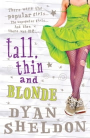 Tall, Thin and Blonde ebook by Dyan Sheldon