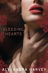 Bleeding Hearts ebook by Alyxandra Harvey