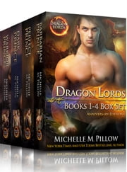Dragon Lords Books 1 - 4 Anniversary Editions: Dragon-Shifter Romance ebook by Michelle M. Pillow