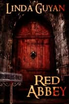 Red Abbey ebook by Linda Guyan