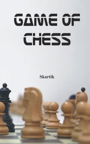 Game of Chess ebook by S Kartik