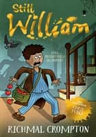 Still William ebook by Richmal Crompton,Thomas Henry,Chris Judge