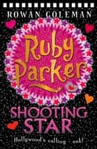 Ruby Parker: Shooting Star ebook by Rowan Coleman