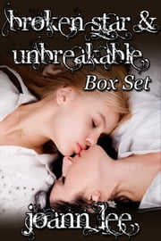 Broken Star and Unbreakable Box Set ebook by Joann Lee