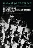 Reflections - Performers/Audiences/Recordings ebook by Jon Tolansky, Basil Tschaikov