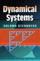 Dynamical Systems ebook by Shlomo Sternberg