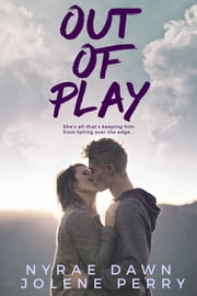 Out of Play ebook by Jolene Perry,Nyrae Dawn
