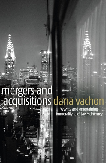 Mergers and Acquisitions ebook by Dana Vachon