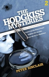The Hodgkiss Mysteries Volume Two ebook by Peter Sinclair