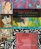 Mixed-Media Self-Portraits - Inspiration and Techniques ebook by Cate Coulacos Prato