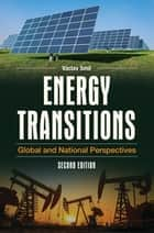 Energy Transitions: Global and National Perspectives, 2nd Edition ebook by Vaclav Smil