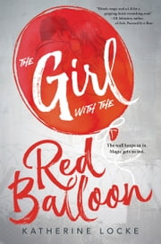 Girl with the Red Balloon ebook by Katherine Locke