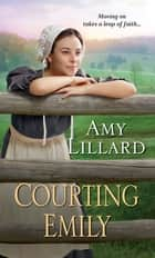 Courting Emily ebook by