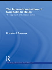The Internationalisation of Competition Rules ebook by Brendan J. Sweeney