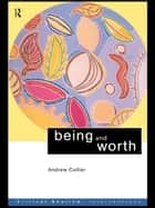Being and Worth ebook by Andrew Collier