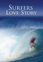 Surfers' Love Story ebook by Bill Flynn