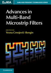Advances in Multi-Band Microstrip Filters ebook by Vesna Crnojević-Bengin
