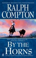 By the Horns ebook by Ralph Compton, David Robbins