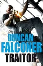 Traitor ebook by Duncan Falconer