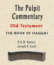 The Pulpit Commentary-Book of Haggai ebook by Joseph Exell,H.D.M. Spence