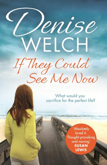 If They Could See Me Now ebook by Denise Welch