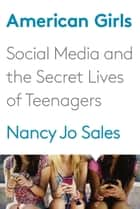 American Girls ebook by Nancy Jo Sales