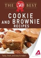 The 50 Best Cookies and Brownies Recipes ebook by Media Adams