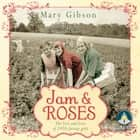 Jam and Roses audiobook by Mary Gibson