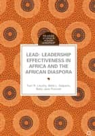 LEAD: Leadership Effectiveness in Africa and the African Diaspora ebook by Terri R. Lituchy, Bella L. Galperin, Betty Jane Punnett