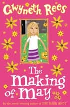 The Making of May ebook by Gwyneth Rees