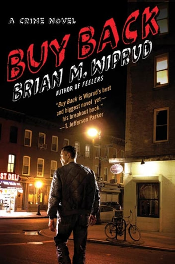 Buy Back - A Crime Novel ebook by Brian M Wiprud