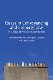 Essays in Conveyancing and Property Law in Honour of Professor Robert Rennie ebook by Frankie McCarthy (editor),James Chalmers (editor),Stephen Bogle (editor)