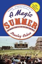 A Magic Summer - The Amazin' Story of the 1969 New York Mets ebook by Stanley Cohen